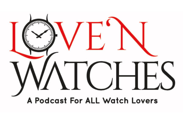 Love 'N Watches Podcast