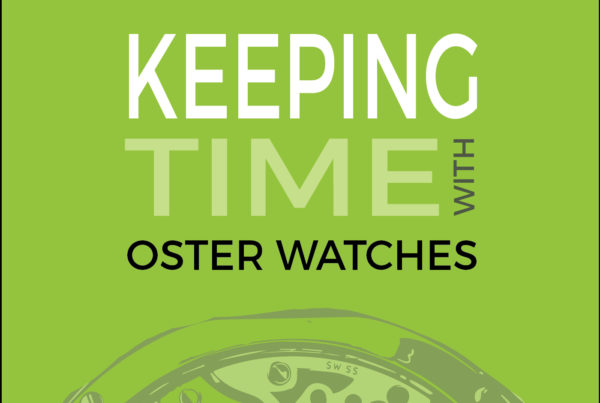 Keeping Time with Oster Watches Podcast - Horology and Stores from High End Watch Watching