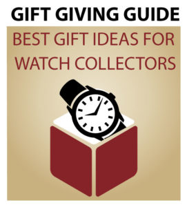 65275d17fe55 GIFT GIVING GUIDE  The Best Gift Ideas for Watch Collector Presents ...