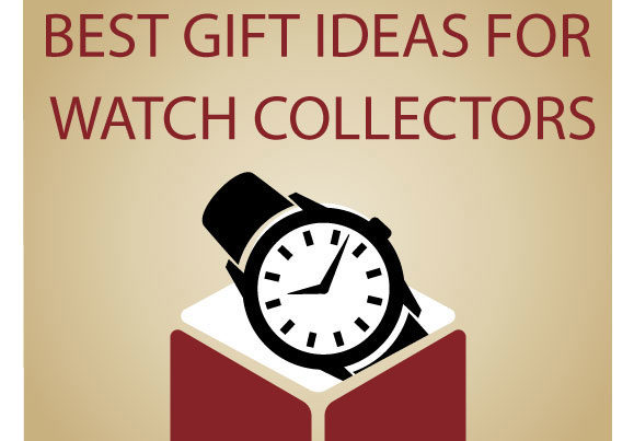 Gift Giving Guide - The Best Gift Ideas for Watch Collectors